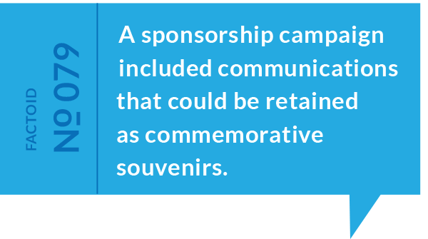 Factoid #79: A sponsorship campaign included communications that could be retained as commemorative souvenirs